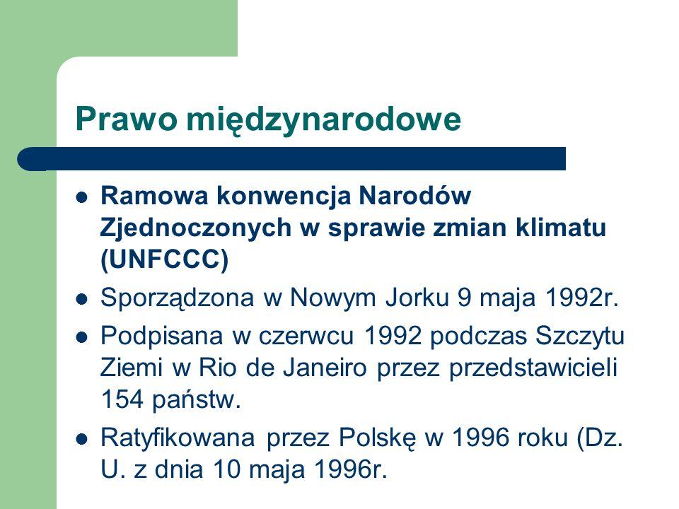 Prawo międzynarodowe Ramowa konwencja Narodów Zjednoczonych w sprawie zmian klimatu (UNFCCC) Sporządzona w Nowym Jorku 9 maja 1992r.