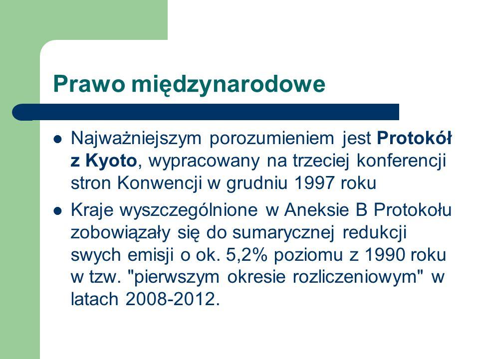 Prawo międzynarodowe Najważniejszym porozumieniem jest Protokół z Kyoto, wypracowany na trzeciej konferencji stron Konwencji w grudniu 1997 roku.