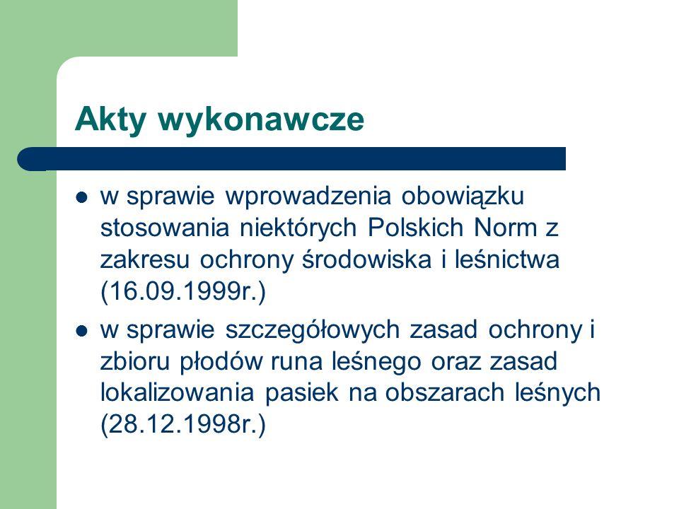 Akty wykonawczew sprawie wprowadzenia obowiązku stosowania niektórych Polskich Norm z zakresu ochrony środowiska i leśnictwa (16.09.1999r.)