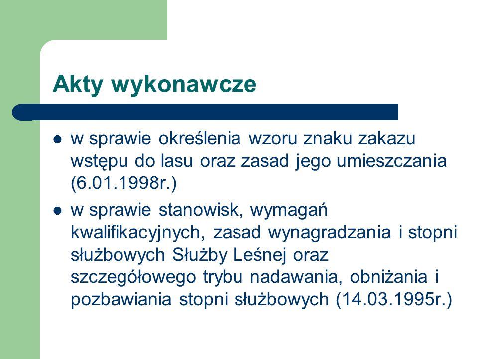 Akty wykonawczew sprawie określenia wzoru znaku zakazu wstępu do lasu oraz zasad jego umieszczania (6.01.1998r.)