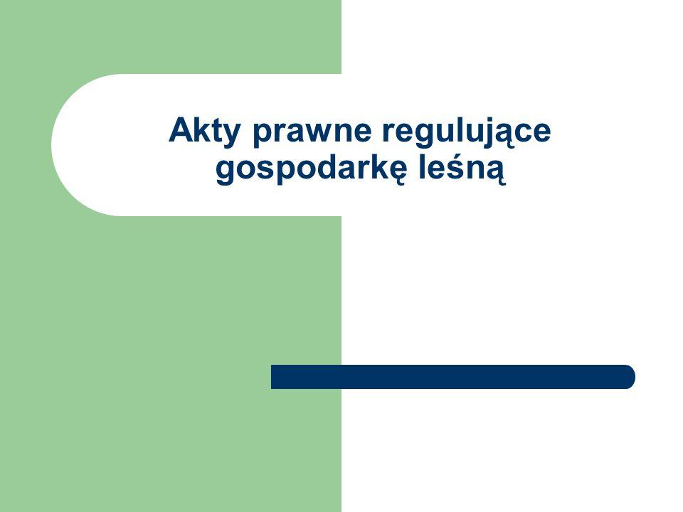 Akty prawne regulujące gospodarkę leśną
