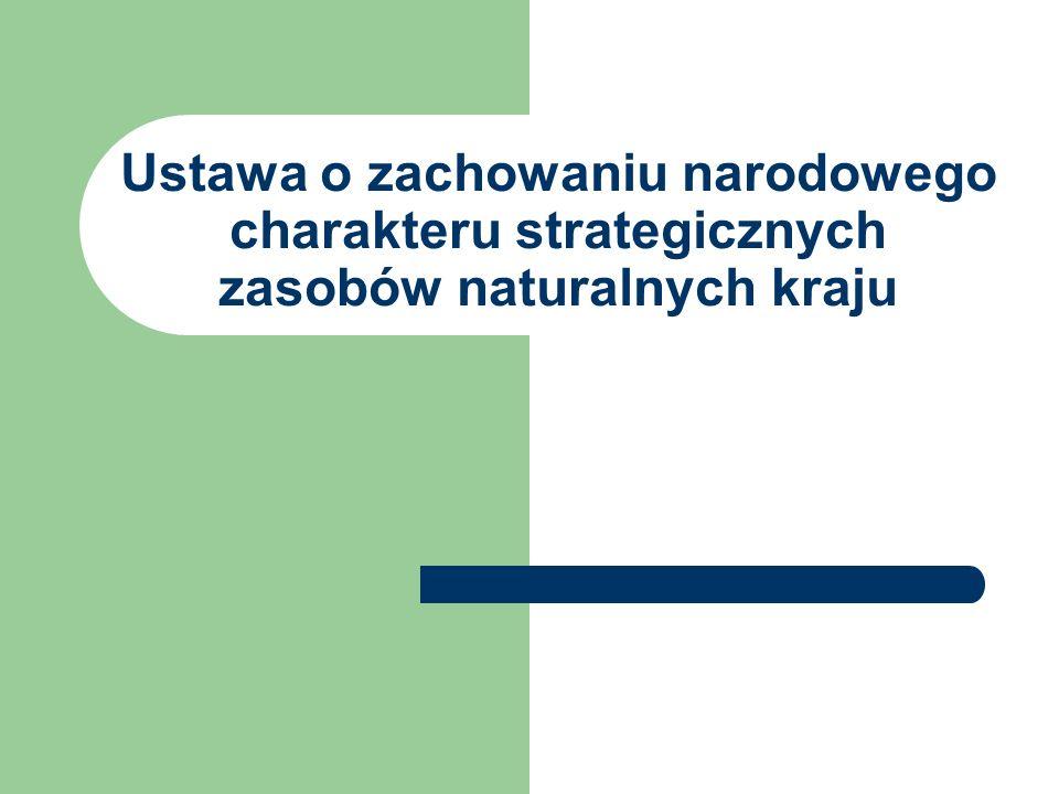 Ustawa o zachowaniu narodowego charakteru strategicznych zasobów naturalnych kraju