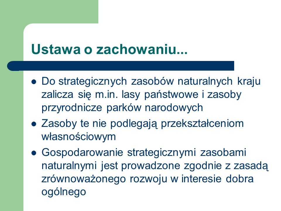 Ustawa o zachowaniu...Do strategicznych zasobów naturalnych kraju zalicza się m.in. lasy państwowe i zasoby przyrodnicze parków narodowych.