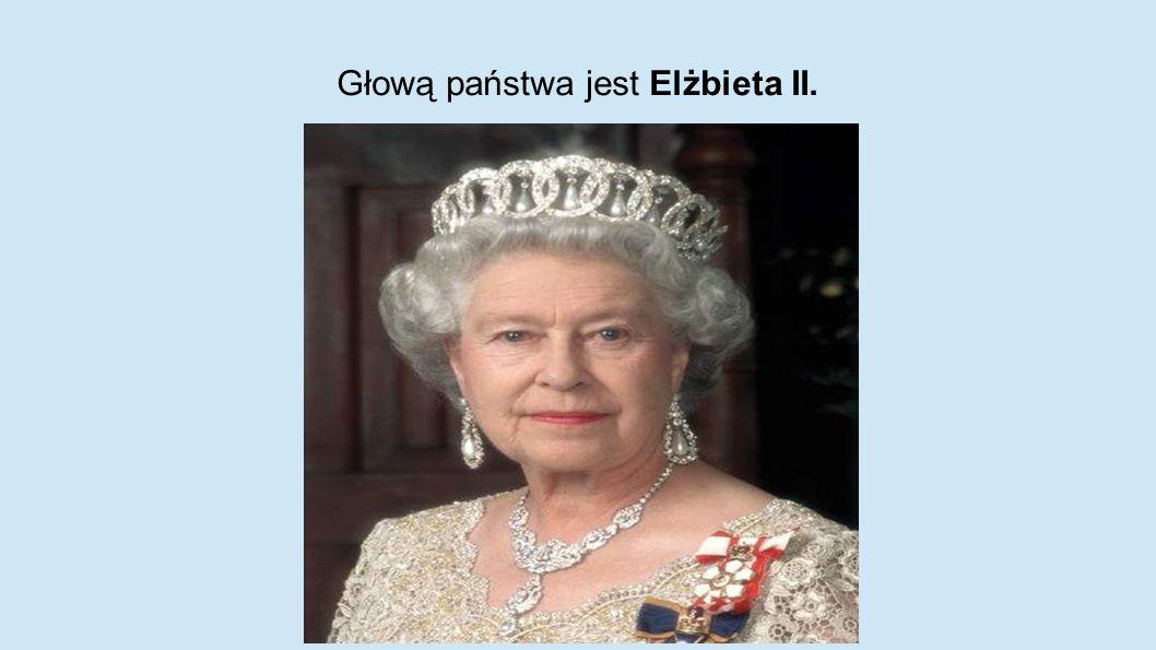 Głową państwa jest Elżbieta II.