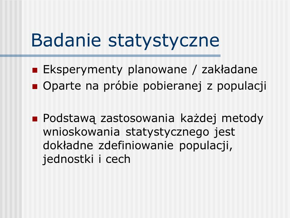 Badanie statystyczne Eksperymenty planowane / zakładane