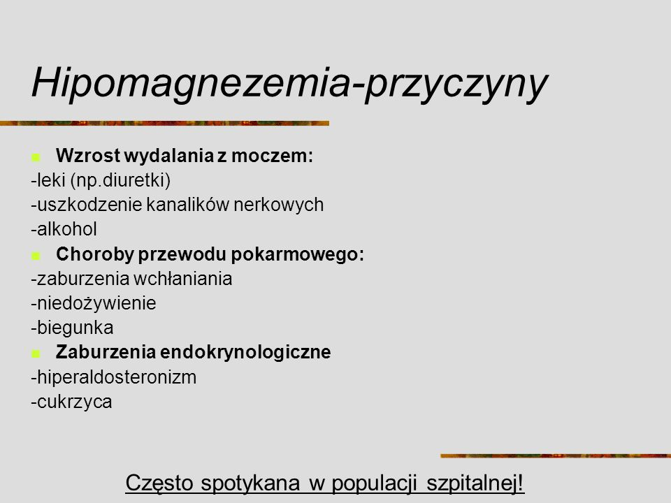 Hipomagnezemia-przyczyny