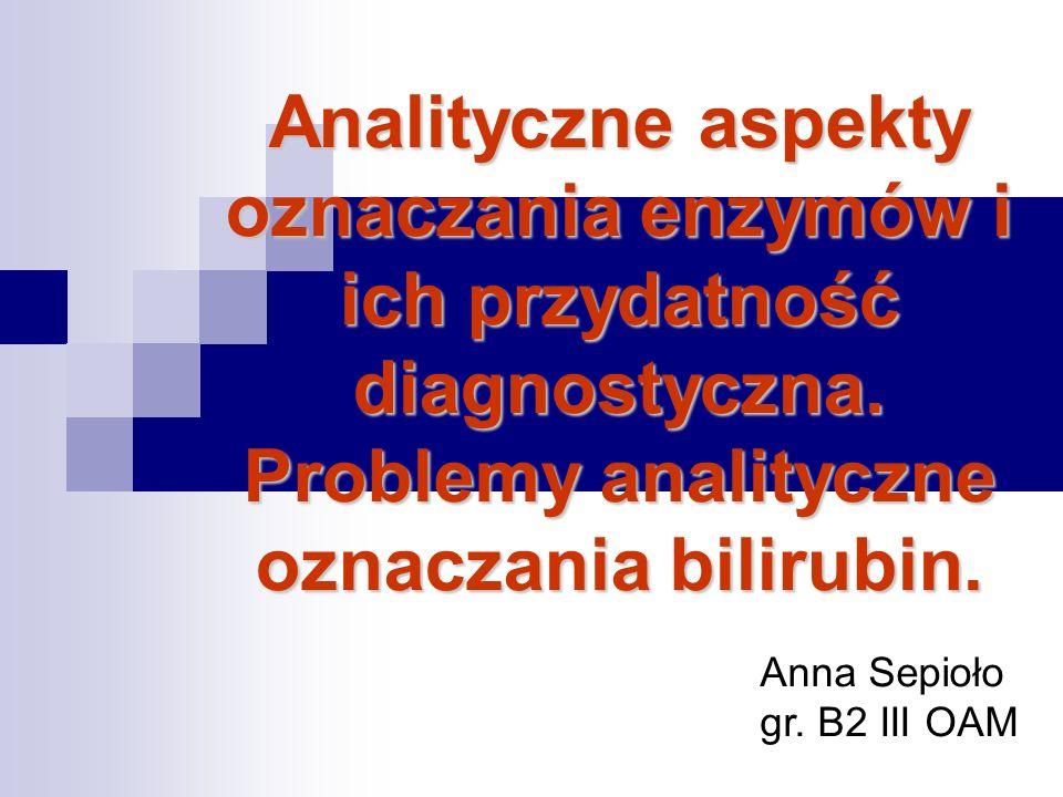 Analityczne aspekty oznaczania enzymów i ich przydatność diagnostyczna