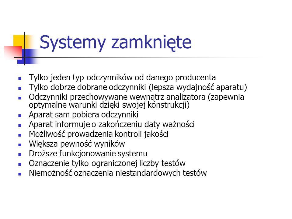 Systemy zamknięte Tylko jeden typ odczynników od danego producenta