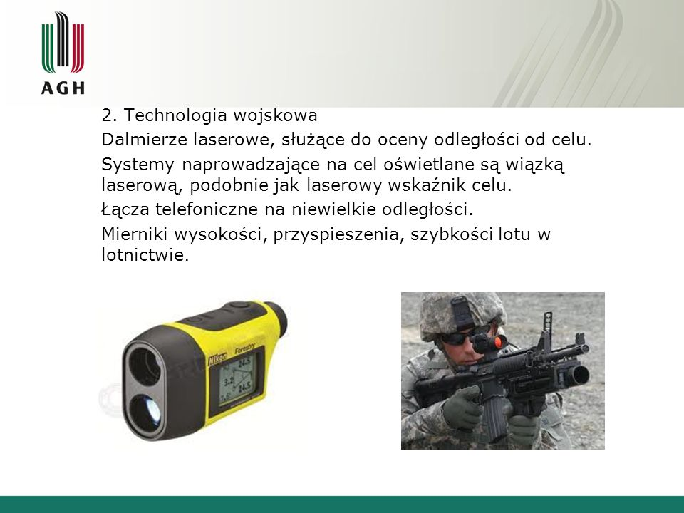 2. Technologia wojskowa Dalmierze laserowe, służące do oceny odległości od celu.