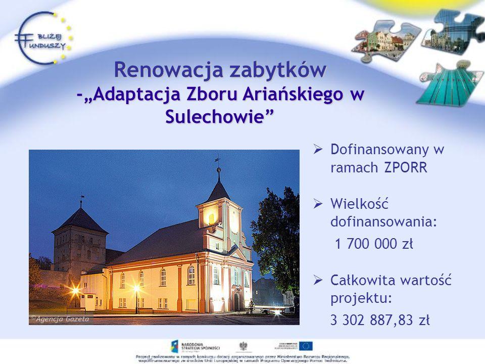 """Renowacja zabytków -""""Adaptacja Zboru Ariańskiego w Sulechowie"""