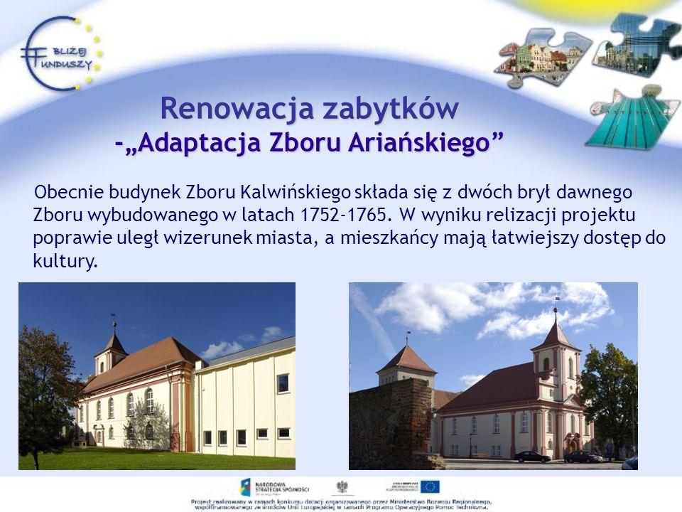 """Renowacja zabytków -""""Adaptacja Zboru Ariańskiego"""