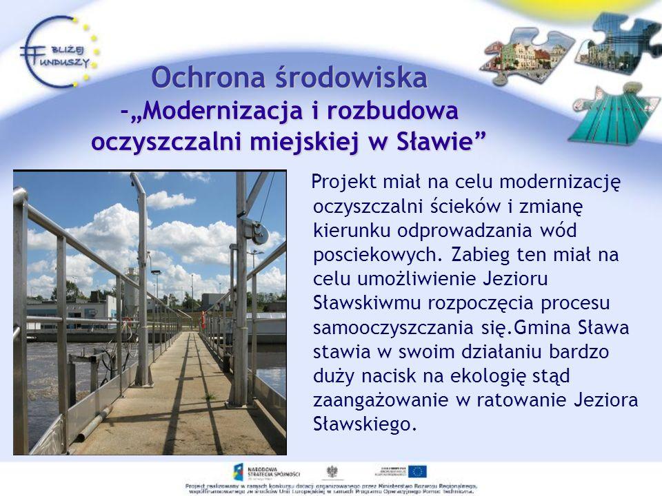 """Ochrona środowiska -""""Modernizacja i rozbudowa oczyszczalni miejskiej w Sławie"""