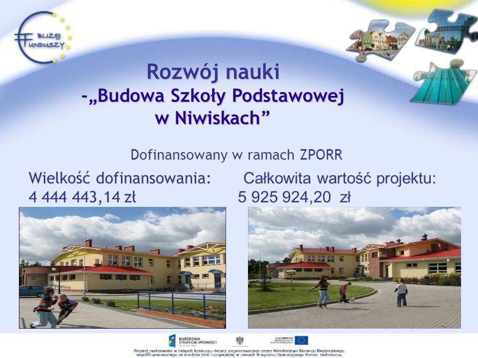 """Rozwój nauki -""""Budowa Szkoły Podstawowej w Niwiskach"""