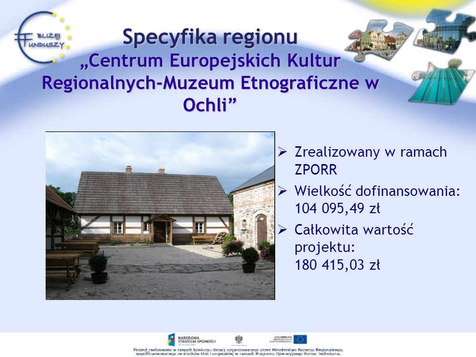 """Specyfika regionu """"Centrum Europejskich Kultur Regionalnych-Muzeum Etnograficzne w Ochli"""
