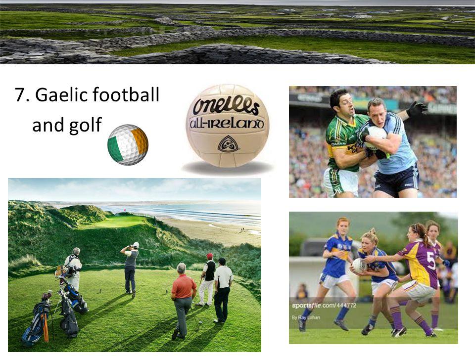 7. Gaelic football and golf