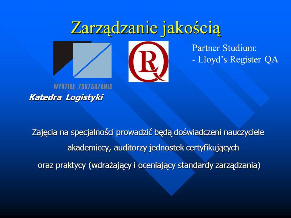 oraz praktycy (wdrażający i oceniający standardy zarządzania)