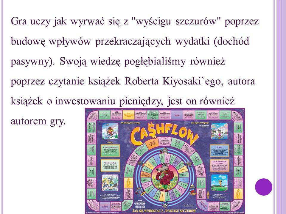 Gra uczy jak wyrwać się z wyścigu szczurów poprzez budowę wpływów przekraczających wydatki (dochód pasywny).