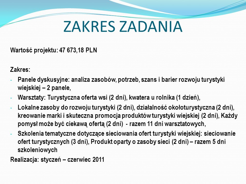 ZAKRES ZADANIA Wartość projektu: 47 673,18 PLN Zakres: