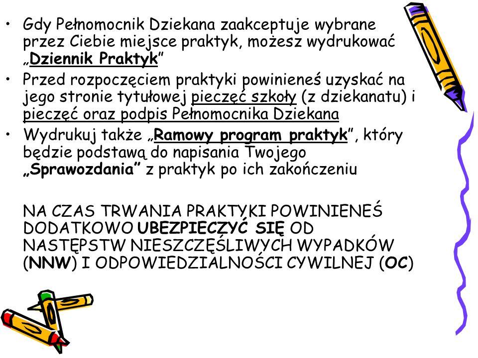 """Gdy Pełnomocnik Dziekana zaakceptuje wybrane przez Ciebie miejsce praktyk, możesz wydrukować """"Dziennik Praktyk"""