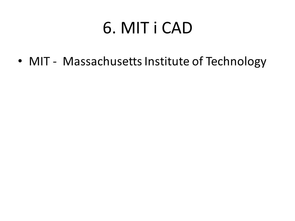 6. MIT i CAD MIT - Massachusetts Institute of Technology