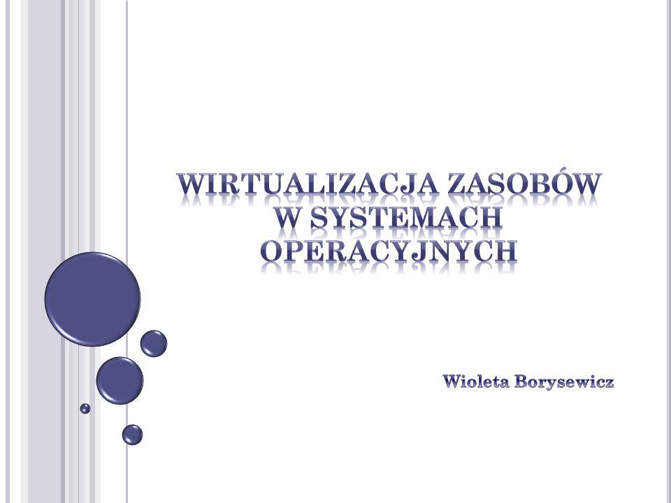Wirtualizacja zasobów w systemach operacyjnych