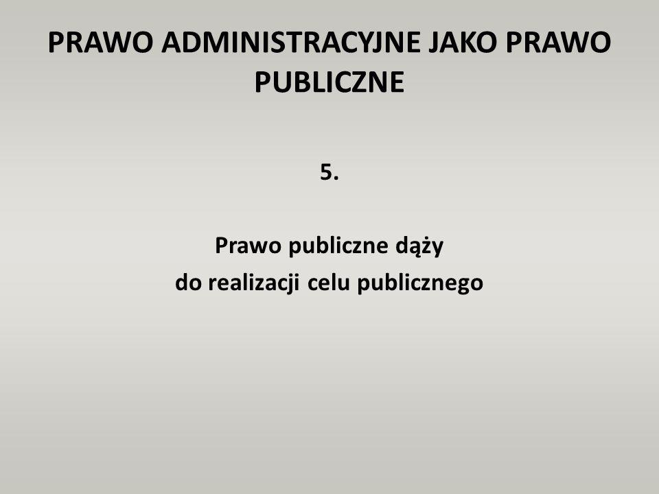 PRAWO ADMINISTRACYJNE JAKO PRAWO PUBLICZNE