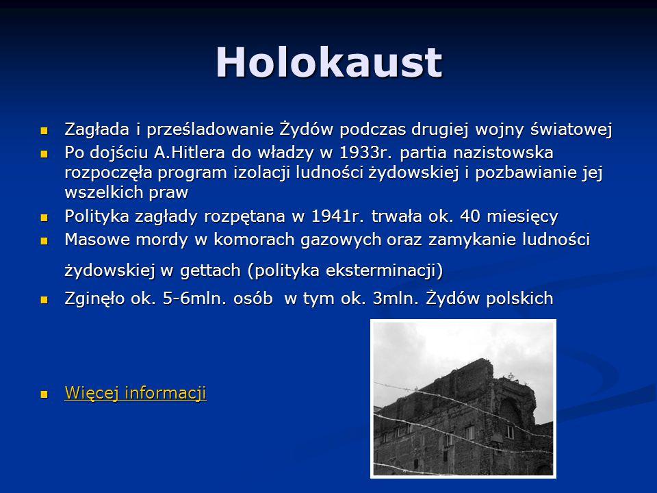 Holokaust Zagłada i prześladowanie Żydów podczas drugiej wojny światowej.