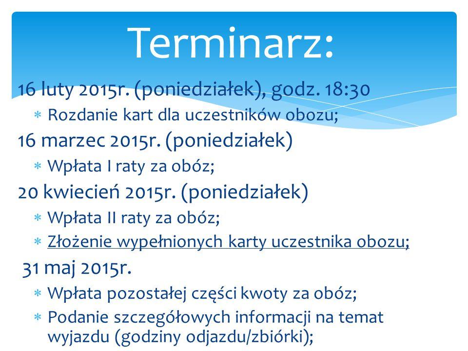 Terminarz: 16 luty 2015r. (poniedziałek), godz. 18:30