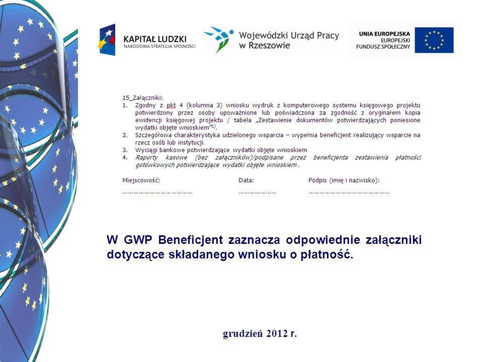 W GWP Beneficjent zaznacza odpowiednie załączniki dotyczące składanego wniosku o płatność.