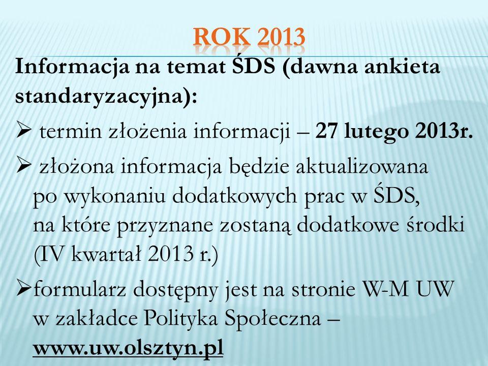 Rok 2013 Informacja na temat ŚDS (dawna ankieta standaryzacyjna):