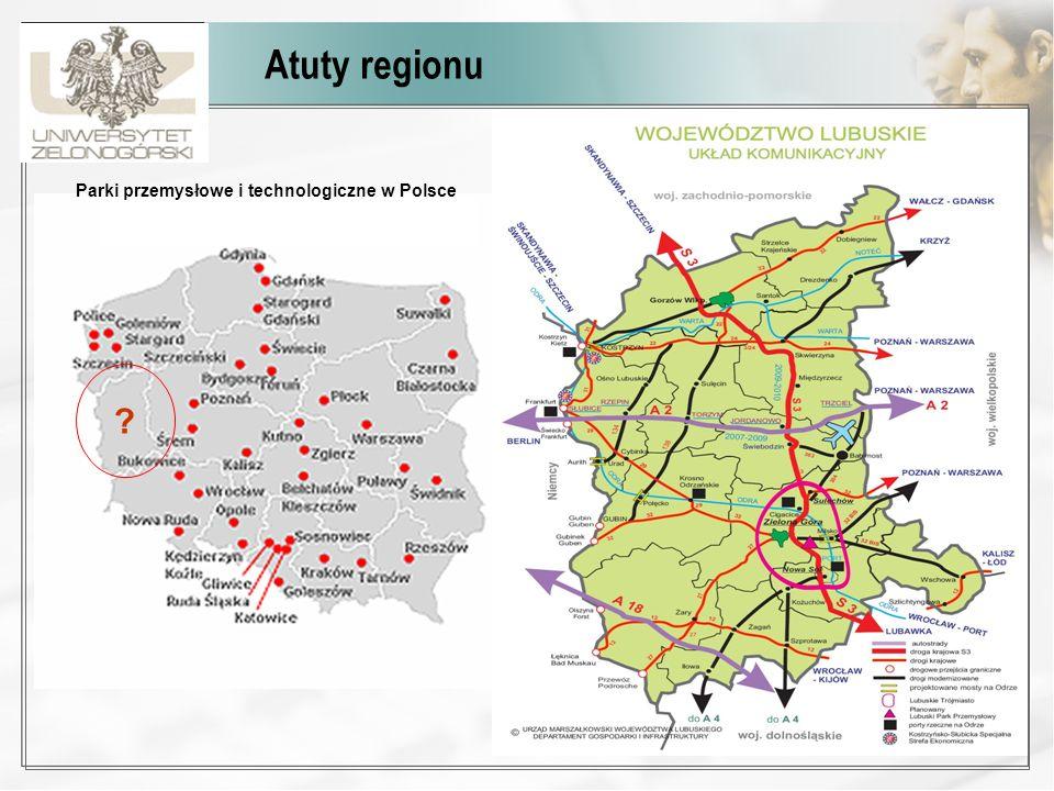 Atuty regionu Parki przemysłowe i technologiczne w Polsce