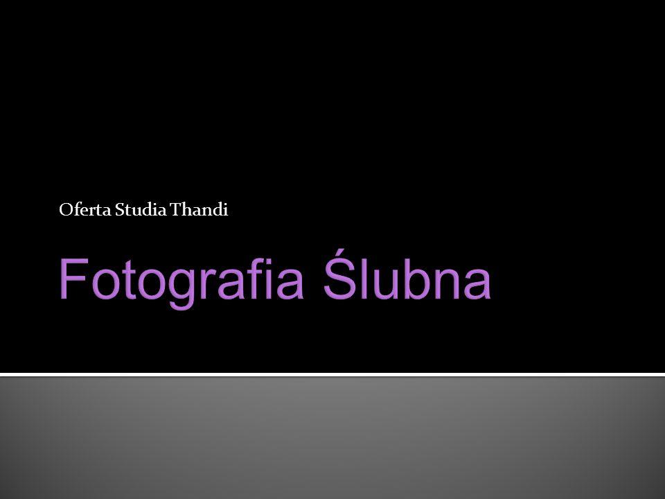 Oferta Studia Thandi Fotografia Ślubna