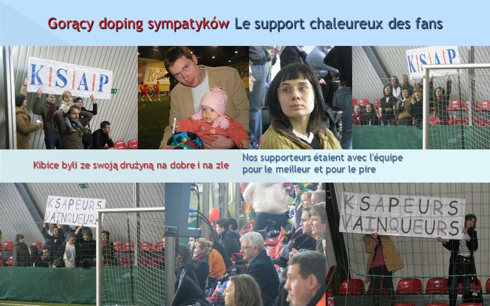 Gorący doping sympatyków Le support chaleureux des fans
