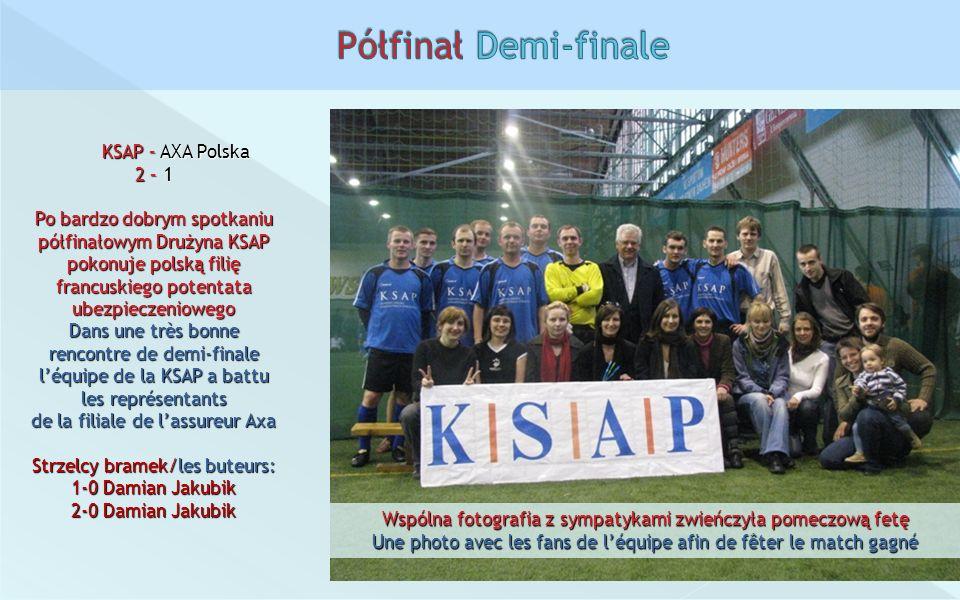 Półfinał Demi-finale KSAP – AXA Polska 2 – 1