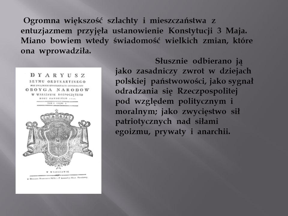 entuzjazmem przyjęła ustanowienie Konstytucji 3 Maja.