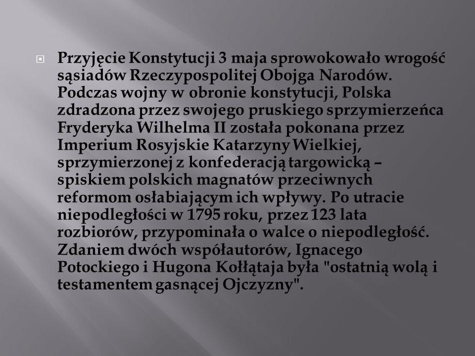 Przyjęcie Konstytucji 3 maja sprowokowało wrogość sąsiadów Rzeczypospolitej Obojga Narodów.