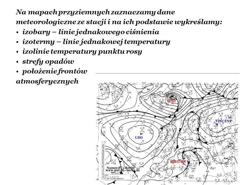 Na mapach przyziemnych zaznaczamy dane meteorologiczne ze stacji i na ich podstawie wykreślamy: