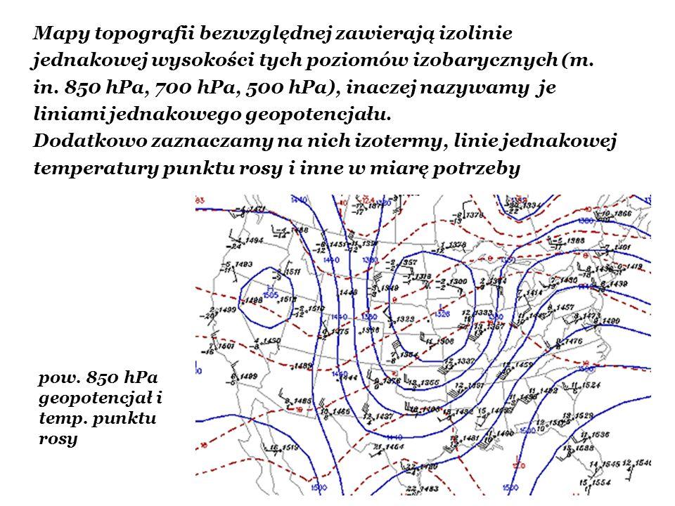 Mapy topografii bezwzględnej zawierają izolinie jednakowej wysokości tych poziomów izobarycznych (m. in. 850 hPa, 700 hPa, 500 hPa), inaczej nazywamy je liniami jednakowego geopotencjału.