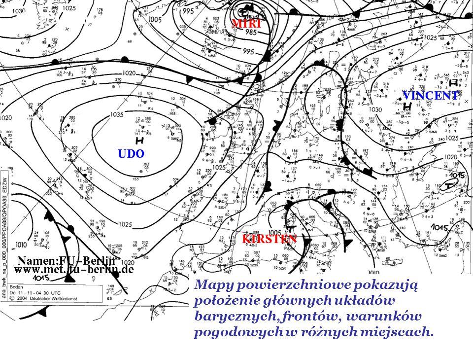 Surface Maps Mapy powierzchniowe pokazują położenie głównych układów barycznych, frontów, warunków pogodowych w różnych miejscach.
