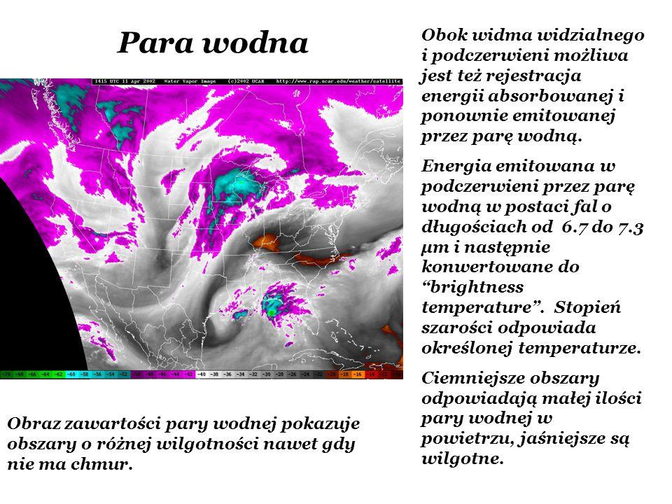 Para wodna Obok widma widzialnego i podczerwieni możliwa jest też rejestracja energii absorbowanej i ponownie emitowanej przez parę wodną.