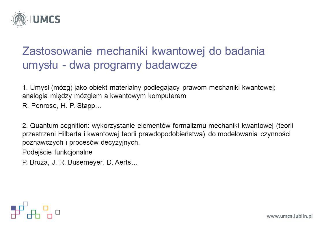 Zastosowanie mechaniki kwantowej do badania umysłu - dwa programy badawcze