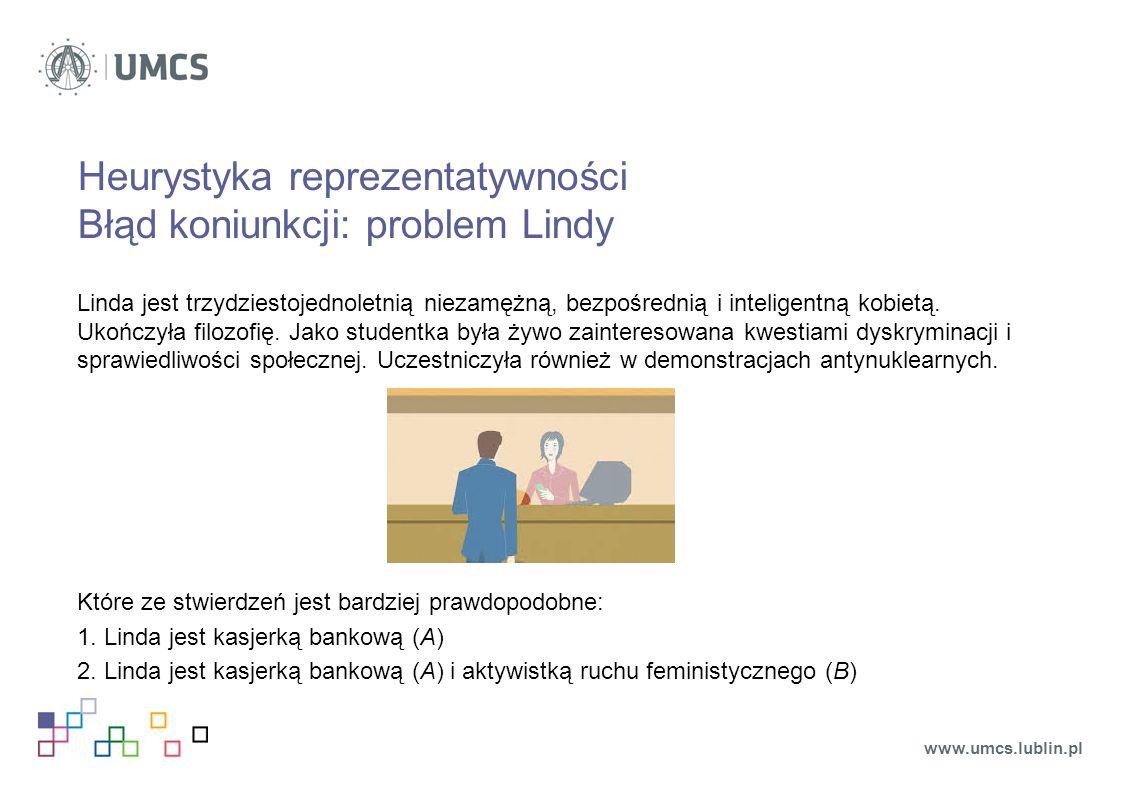 Heurystyka reprezentatywności Błąd koniunkcji: problem Lindy
