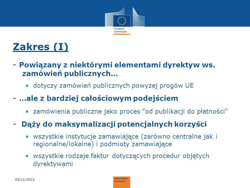 Zakres (I)- Powiązany z niektórymi elementami dyrektyw ws. zamówień publicznych… dotyczy zamówień publicznych powyżej progów UE.