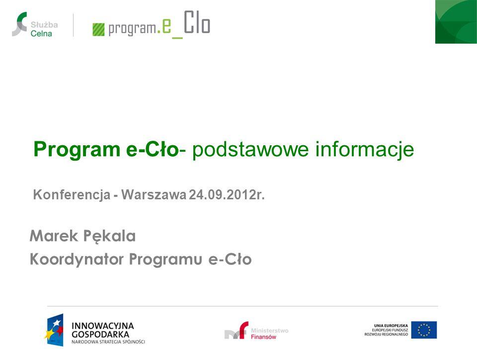 Program e-Cło- podstawowe informacje Konferencja - Warszawa 24. 09