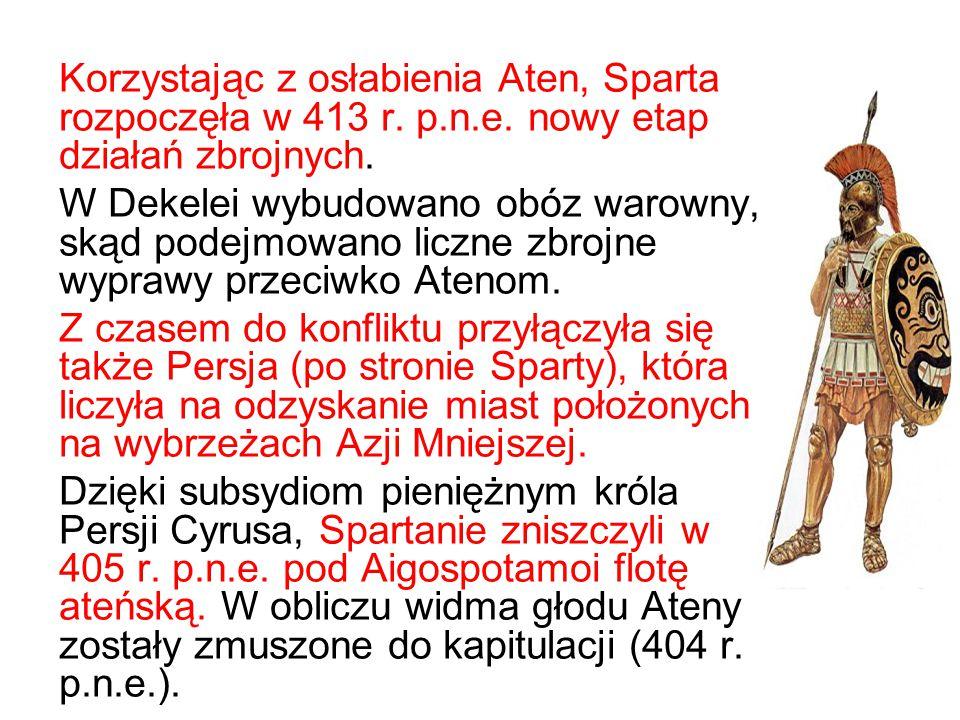 Korzystając z osłabienia Aten, Sparta rozpoczęła w 413 r. p. n. e