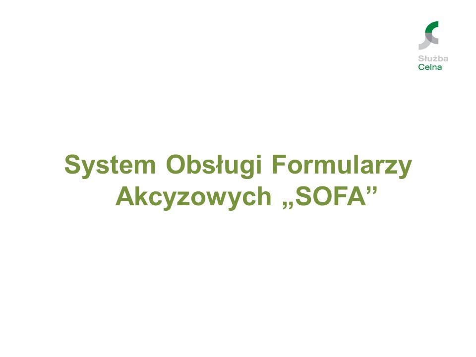 """System Obsługi Formularzy Akcyzowych """"SOFA"""