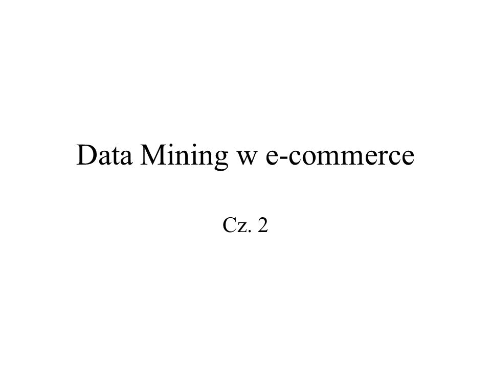 Data Mining w e-commerce