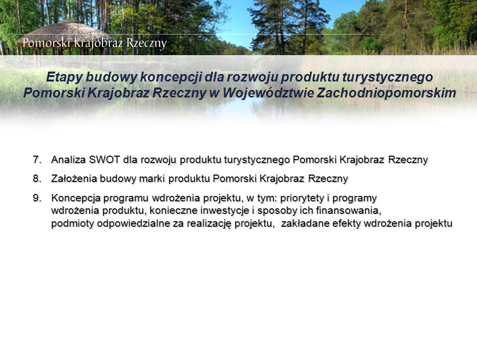 Etapy budowy koncepcji dla rozwoju produktu turystycznego Pomorski Krajobraz Rzeczny w Województwie Zachodniopomorskim
