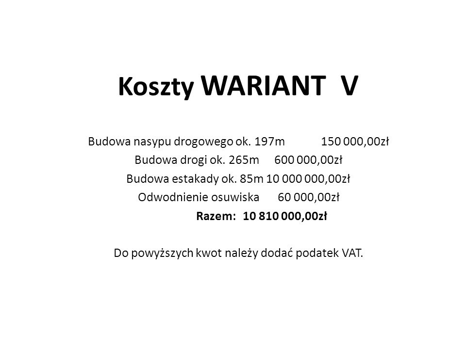 Koszty WARIANT V Budowa nasypu drogowego ok. 197m 150 000,00zł