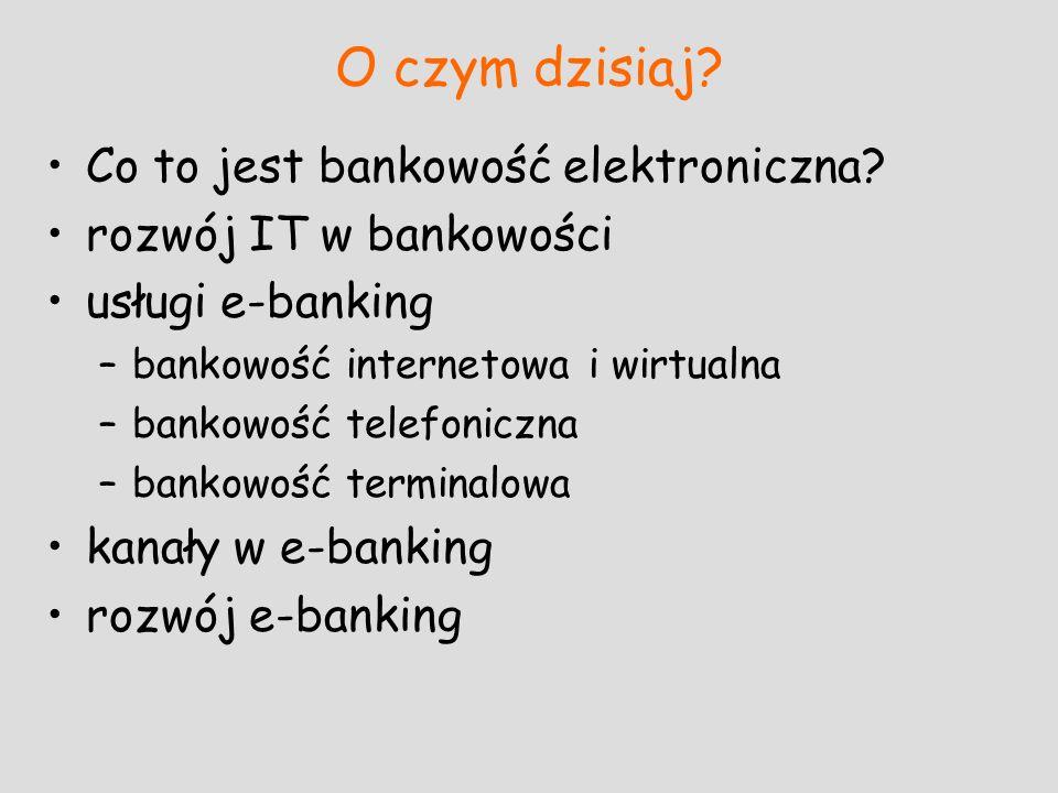 O czym dzisiaj Co to jest bankowość elektroniczna